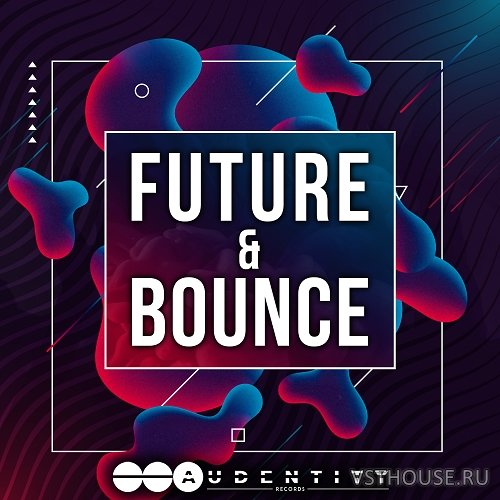 Audentity Records - Future And Bounce