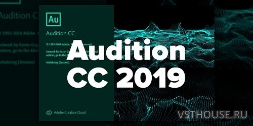 Adobe - Audition CC 2019 v12.1.0.182 [3.4.2019, MULTILANG]