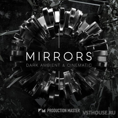 Production Master - Mirrors - Dark Ambient & Cinematic (WAV)