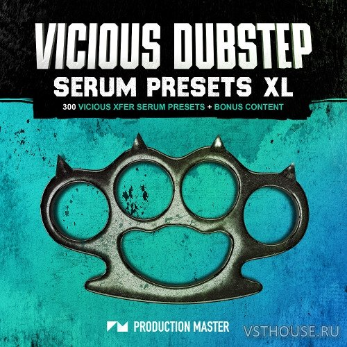 Production Master - Vicious Dubstep Serum Presets XL