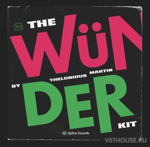 Splice Sounds - Thelonious Martin The Wunder Kit (WAV)