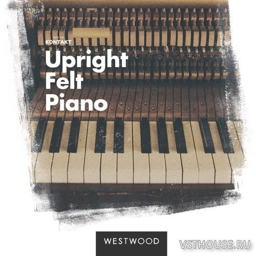 Westwood Instruments - Upright Felt Piano (KONTAKT)