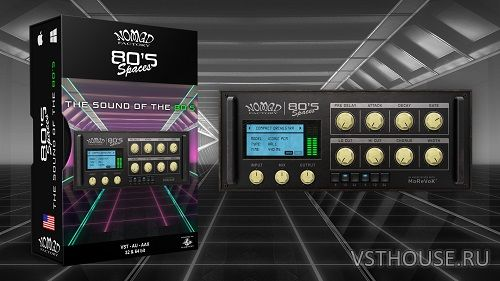Nomad Factory - 80s Spaces v1.0.2 VST, VST3, AAX, AU WiN.OSX x86 x64