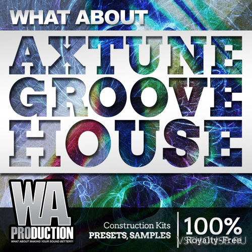 W. A. Production - What About Axtune Groove House