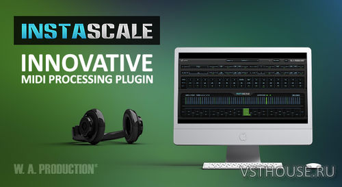 W.A Production - InstaScale 1.1.0 VSTi, VST3, AU WIN.OSX x86 x64