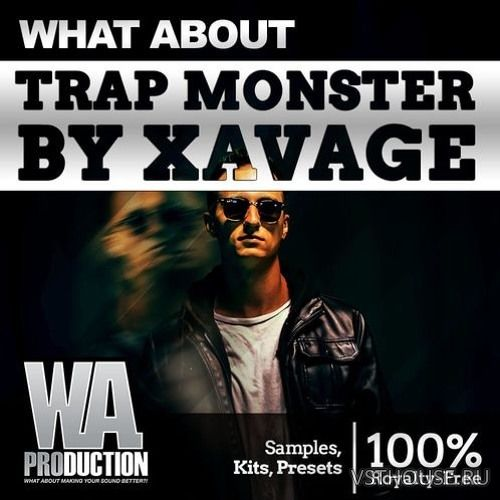 W. A. Production - Trap Monster By Xavage