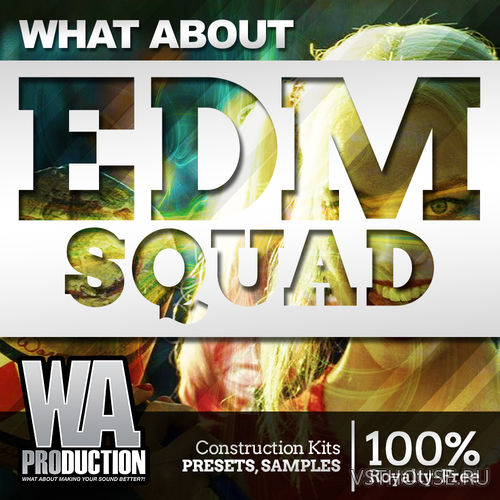 W. A. Production - What About EDM Squad