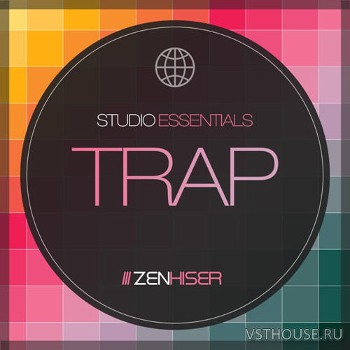 Zenhiser - Studio Essentials - Trap (WAV)