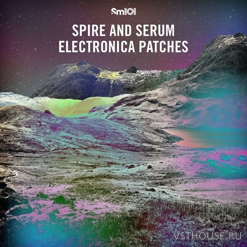 Sample Magic - Spire and Serum Electronica Patches (SYNTH PRESET)