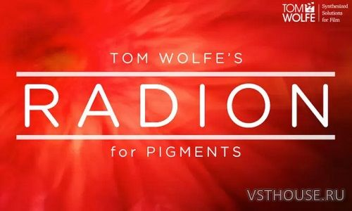 Tom Wolfe - Radion for Pigments (SYNTH PRESET)
