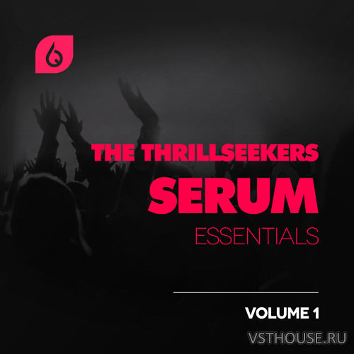 Freshly Squeezed Samples - The Thrillseekers Serum Essentials Volume 1