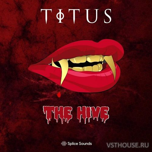 Splice Sounds - TITUS The Hive Sample Pack (WAV)