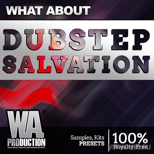 W. A. Production - Dubstep Salvation (WAV, MIDI, SERUM, ABLETON)
