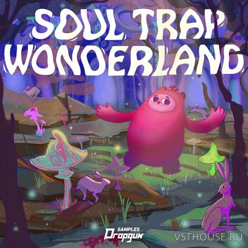 Dropgun Samples - Soul Trap Wonderland (WAV, SERUM, SPIRE)