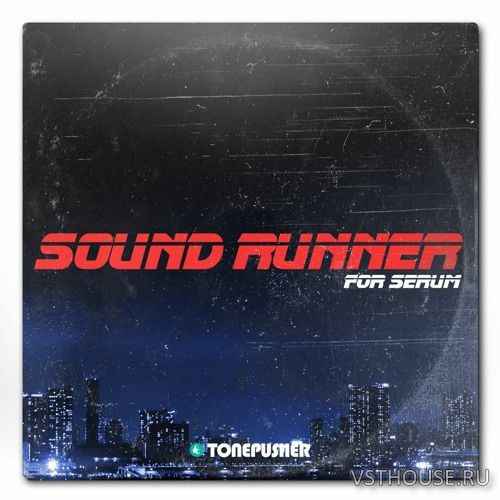 Tonepusher - Sound Runner (SERUM, MIDI)