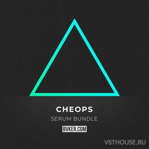 BVKER - Cheops Serum Bundle (SYNTH PRESET)