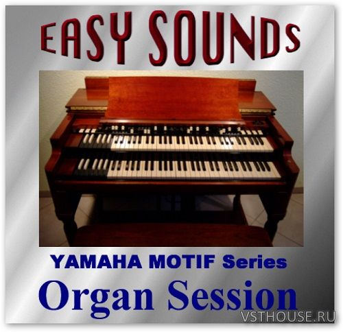 EASY SOUNDS - Organ Session for Yamaha MOTIF XS (MiDi, X0A, X0E)