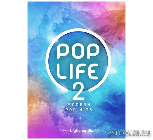 Big Fish Audio - Pop Life 2 Modern Pop Hits