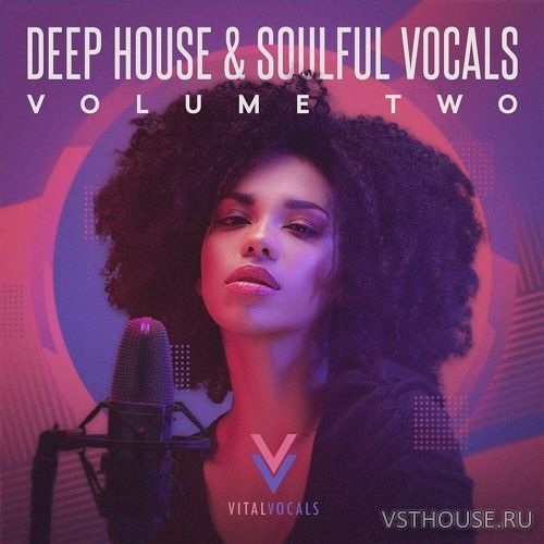 Vital Vocals - Deep House & Soulful Vocals 2 (WAV)