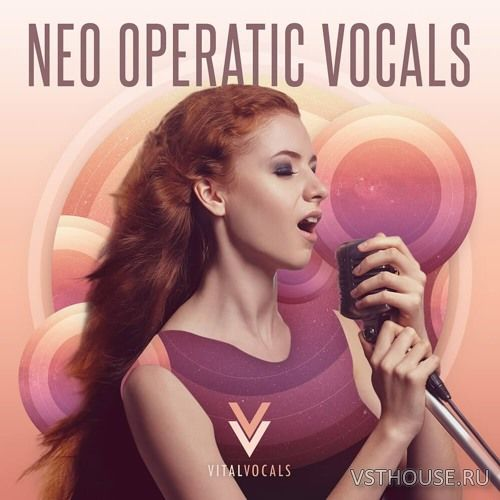 Vital Vocals - Neo Operatic Vocals (WAV)