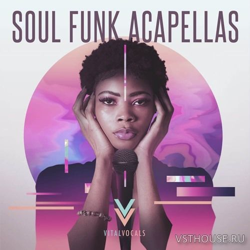 Vital Vocals - Soul Funk Acapellas (WAV)