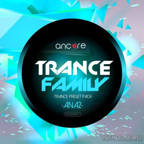 Ancore Sounds - ANA2 Trance Family Vol.1 (SYNTH PRESET)