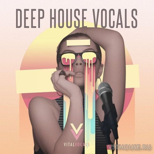 Vital Vocals - Deep House Vocals (WAV)