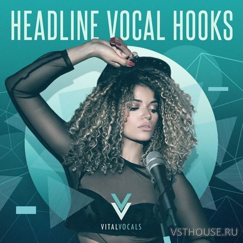 Vital Vocals - Headline Vocal Hooks (WAV)