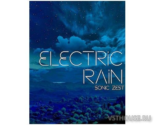 Sonic Zest - Electric Monsoon & Electric Rain (KONTAKT)