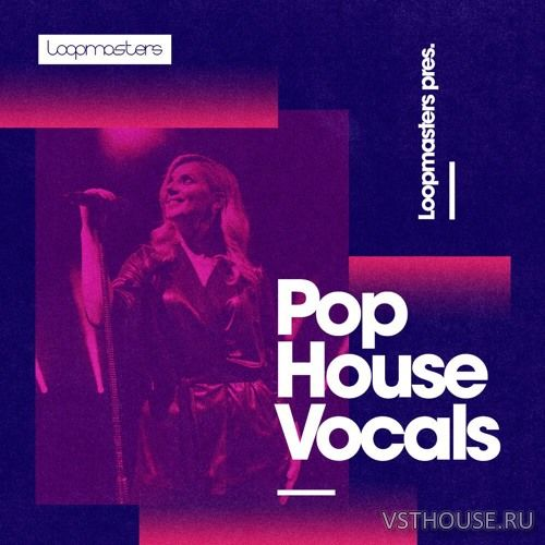 Loopmasters - Pop House Vocals (WAV)