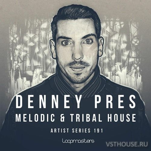 Loopmasters - Denney - Melodic & Tribal House