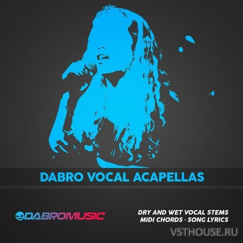 DABRO Music - Dabro Vocal Acapellas (MiDi, WAV)