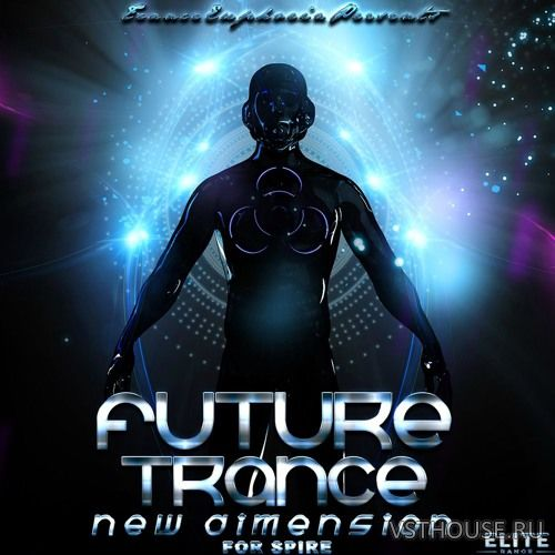 Trance Euphoria - Future Trance New Dimension For Spire