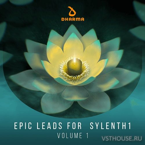 Dharma Worldwide - Epic Leads For Sylenth1 Volume 1 (SYNTH PRESET)