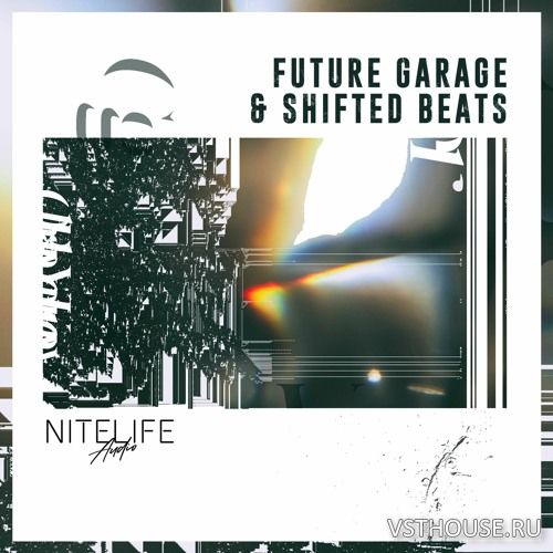 NITELIFE Audio - Future Garage & Shifted Beats (WAV)