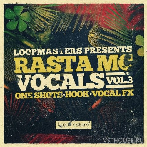 Loopmasters - Rasta Mc Vocals Vol 3 (REX2, WAV)